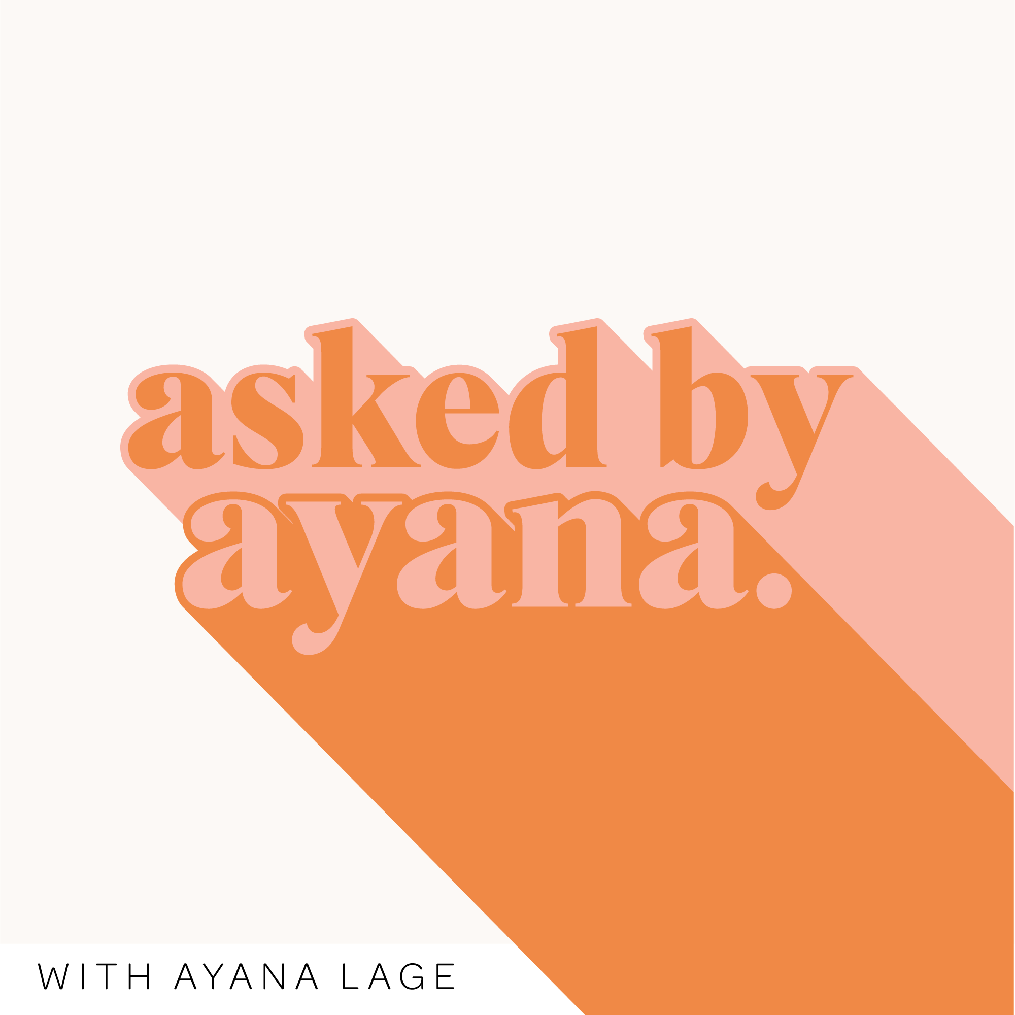 Asked By Ayana by ayana lage